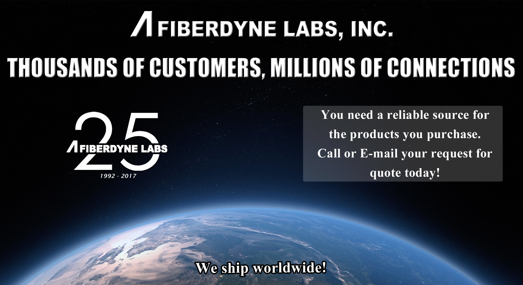 Thousands of Customers, Millions of Connections, we ship worldwide!